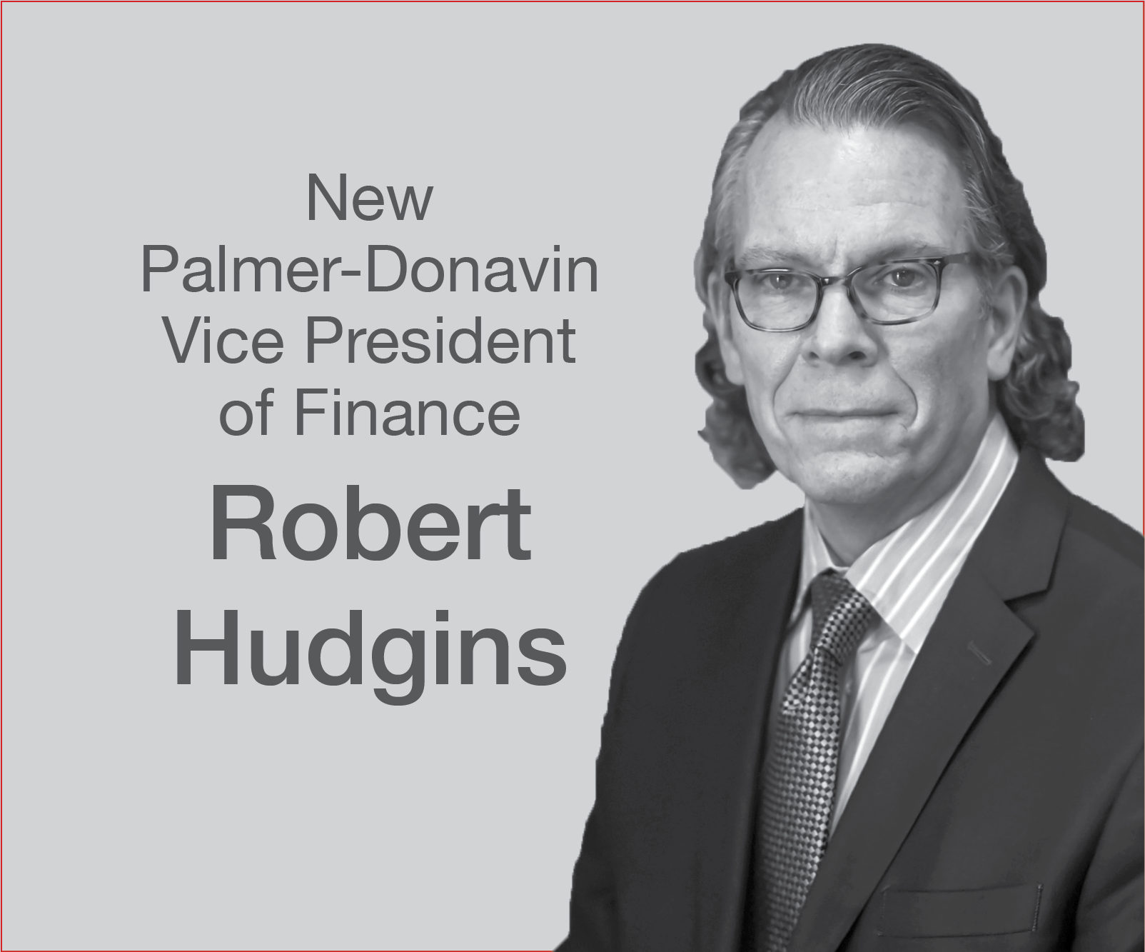 Palmer-Donavin Welcomes Robert Hudgins as New Vice President of Finance