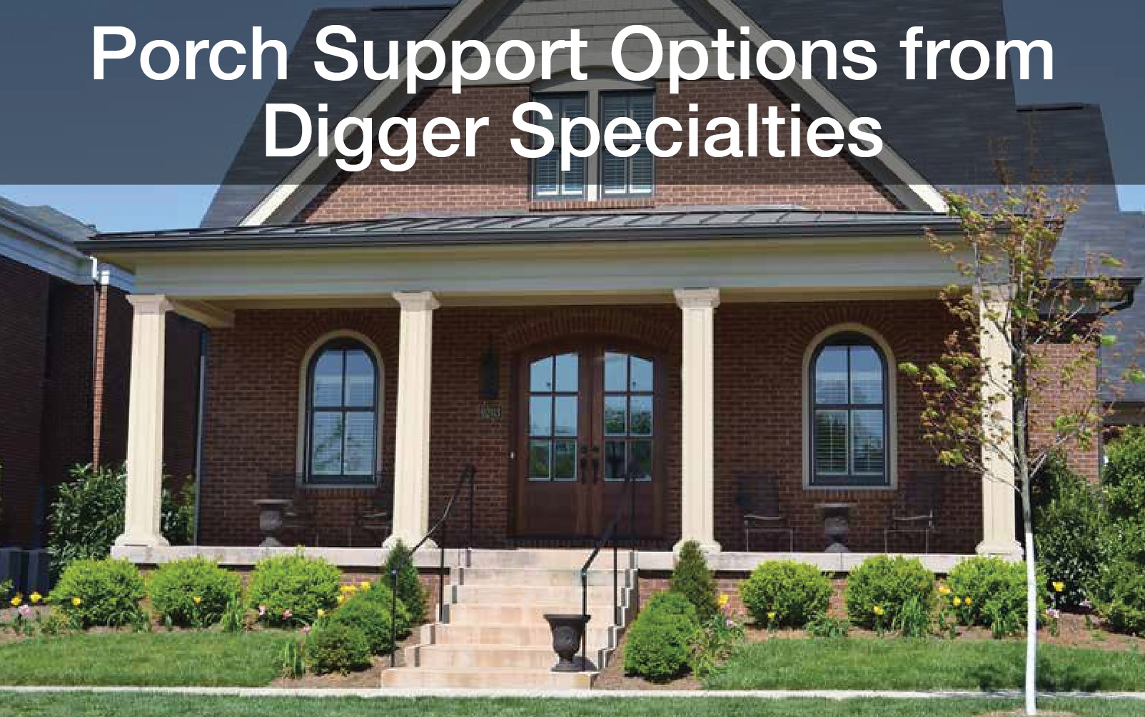 Porch Support Options from Digger Specialties